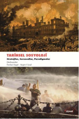 Tarihsel Sosyoloji; Stratejiler Sorunsallar ve Paradigmalar