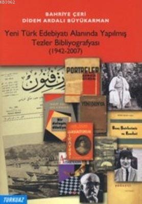 Yeni Türk Edebiyatı Alanında Yapılmış Tezler Bibliyografyası