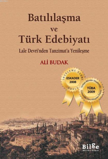 Batılılaşma ve Türk Edebiyatı - Lale Devri'nden Tanzimat'a Yenileşme
