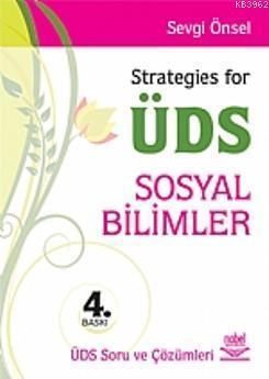 Strategies for ÜDS Sosyal Bilimler; ÜDS Sınav Soruları ve Çözümleri