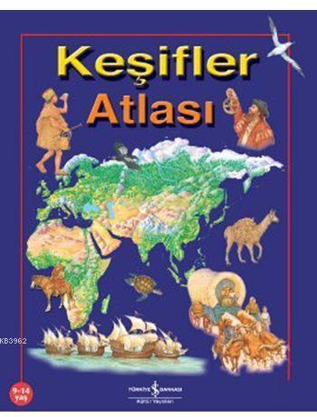 Keşifler Atlası (9-14 Yaş)
