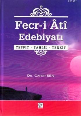Fecr-i Ati Edebiyatı; Tespit - Tahlil - Tenkit