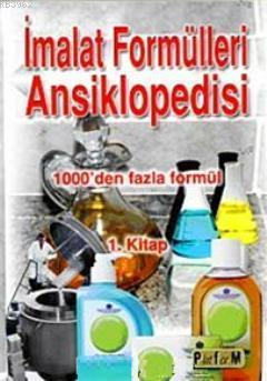 İmalat Formülleri Ansiklopedisi 1; 1000'den Fazla Formül