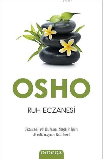 Ruh Eczanesi; Fiziksel ve Ruhsal Sağlık İçin Meditasyon Rehberi