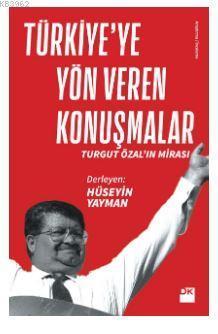 Türkiye'ye Yön Veren Konuşmalar; Turgut Özal'ın Mirası