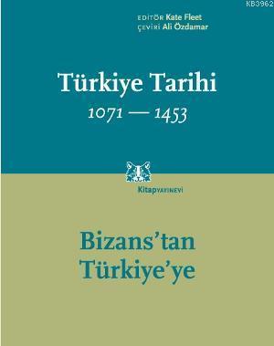 Türkiye Tarihi 1071-1453 (Cilt 1); Bizanstan Türkiyeye