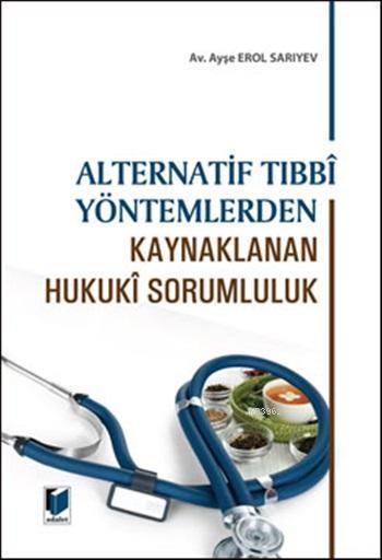 Alternatif Tıbbî Yöntemlerden Kaynaklanan Hukukî Sorumluluk