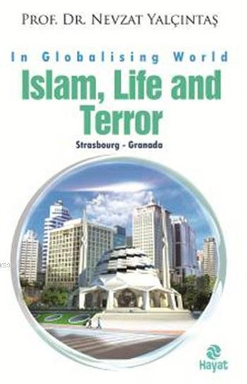 Islam, Life and Terror