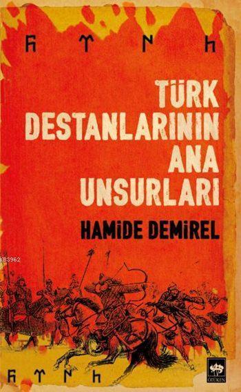 Türk Destanlarının Ana Unsurları
