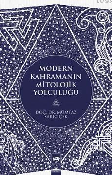 Modern Kahramanın Mitolojik Yolculuğu