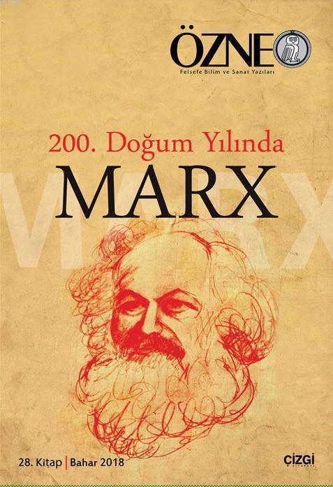 200. Doğum Yılında Marx; Özne 28. Kitap