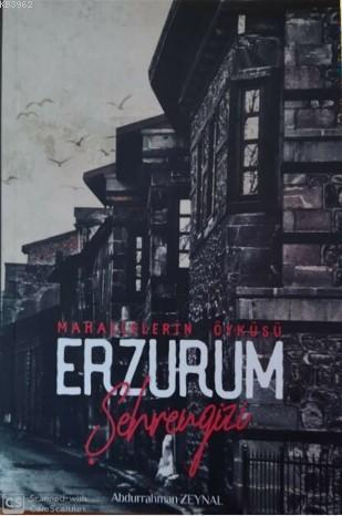 Erzurum Şehrengizi - Mahallelerin Öyküsü
