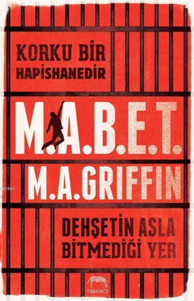 Korku Bir Hapishanedir - M.A.B.E.T; Dehşetin Asla Bitmediği Yer