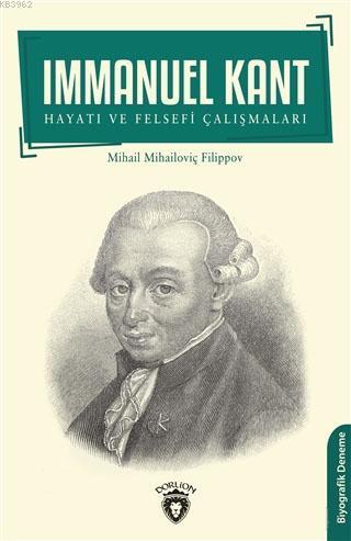 Immanuel Kant; Hayatı ve Felsefi Çalışmaları