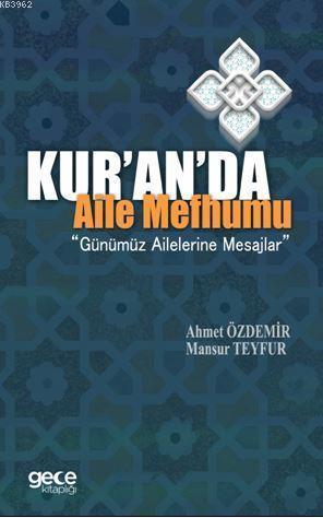 Kur'an'da Aile Mefhumu; Günümüz Ailelerine Mesajlar