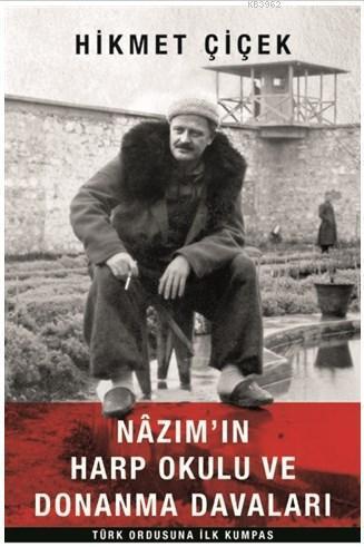 Nazım'ın Harp Okulu ve Donanma Davaları Türk Ordusuna İlk Kumpas