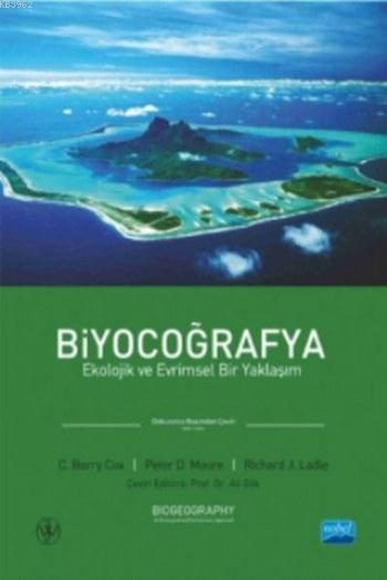 Biyocoğrafya Ekolojik ve Evrimsel Bir Yaklaşım