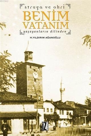Struga ve Ohri Benim Vatanım; Yaşayanların Dilinden