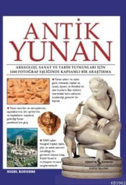 Antik Yunan (Ciltli); Arkeoloji, Sanat ve Tarih Tutkunları İçin 1000 Fotoğraf Eşliğinde Kapsamlı Bir Araştırma