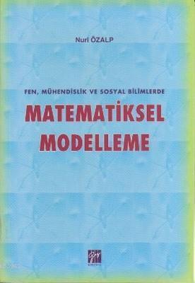 Matematiksel Modelleme; Fen, Mühendislik ve Sosyal Bilimlerde