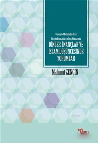 Cumhuriyet Dönemi Din Dersi Öğretim Programları ve Ders Kitaplarında Dinler, İnançlar ve İslam Düşün