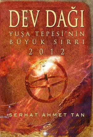 Dev Dağı; Yuşa Tepesi'nin Büyük Sırrı 2012