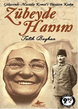 Zübeyde Hanım; Gölgesinde Mustafa Kemal'i Büyüten Kadın