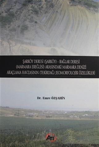 Şarköy Deresi (Şarköy) - Bağlar Deresi (Marmara Ereğlisi) Arasındaki Marmara Denizi; Akaçlama Havzası (Tekirdağ) Jeomorfolojik Özellikleri