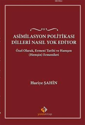 Asimilasyon Politikası Dilleri Nasıl Yok Ediyor?; Özel Olarak, Ermeni Tarihi ve Hamşen (Hemşin) Ermenileri