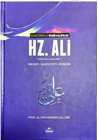 IV. Halife Hz. Ali (ra) Hayatı, Şahsiyeti ve Dönemi (Ciltli); İslam Tarihi Raşid Halifeler Dönemi