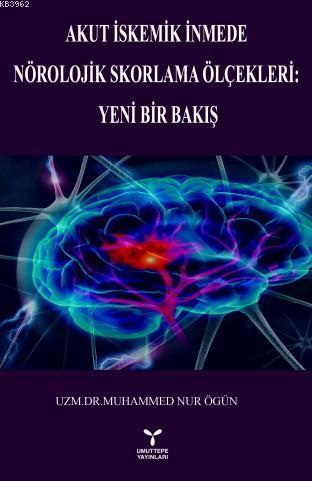 Akut İskemik İnmede Nörolojik Skorlama Ölçekleri:; Yeni Bir Bakış