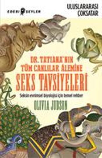 Dr. Tatiana'nın Tüm Canlılar Âlemine Seks Tavsiyeleri