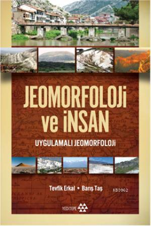 Jeomorfoloji ve İnsan; Uygulamalı Jeomorfoloji ve İnsan
