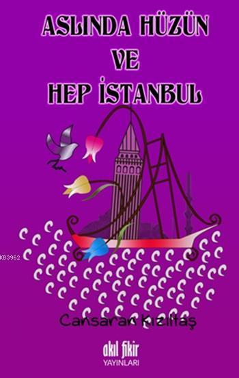 Aslında Hüzün ve Hep İstanbul