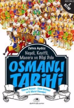 Osmanlı Tarihi 2; (Yıldırım Beyazıt - Çelebi Mehmet ve II. Murat Dönemleri)