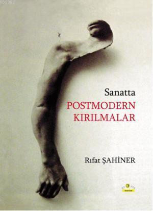 Sanatta Postmodern Kırılmalar