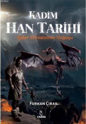 Kadim Han Tarihi; Ejder Efendisinin Doğuşu