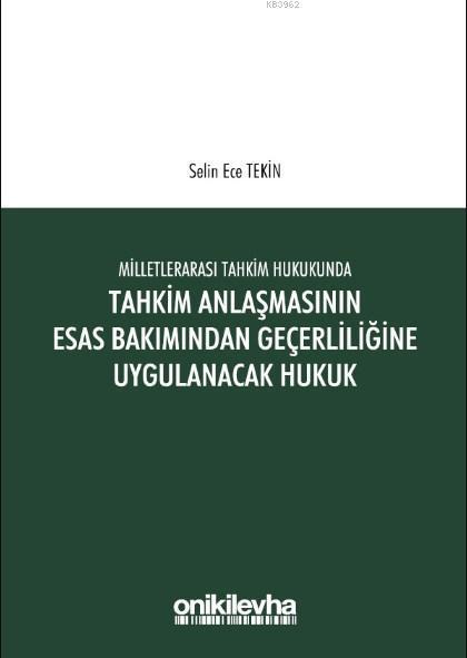 Milletlerarası Tahkim Hukukunda Tahkim Anlaşmasının Esastan Geçerliliğine Uygulanacak Hukuk