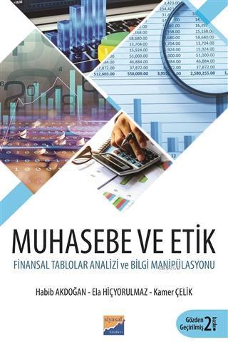 Muhasebe ve Etik; Finansal Tablolar Analizi ve Bilgi Manipülasyonu
