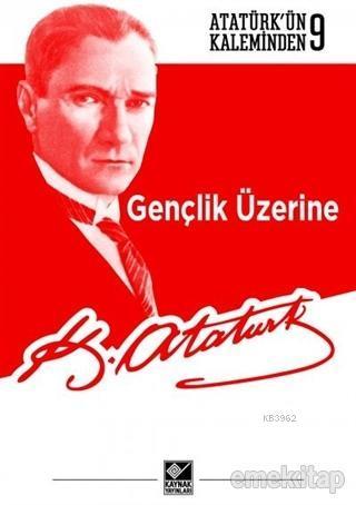 Gençlik Üzerine; Atatürk'ün Kaleminden 9