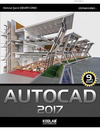 Autocad 2017; AutoCAD 2017 Uzmanından Öğrenilir!