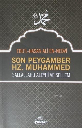 Son Peygamber Hz. Muhammed Sallallahu Aleyhi ve Sellem