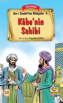 Kabe'nin Sahibi; Asr-ı Saadet'ten Hikayeler 1