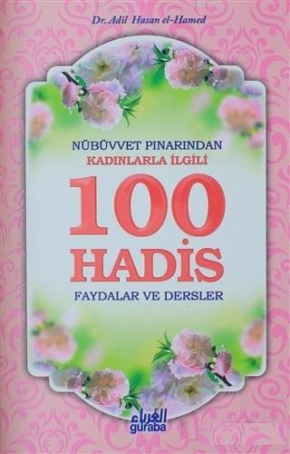 Nübüvvet Pınarından Kadınlarla İlgili 100 Hadis Faydalar ve Dersler