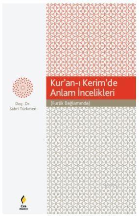 Kur'an-ı Kerim'de Anlam  İncelikleri (Furûk  Bağlamında)