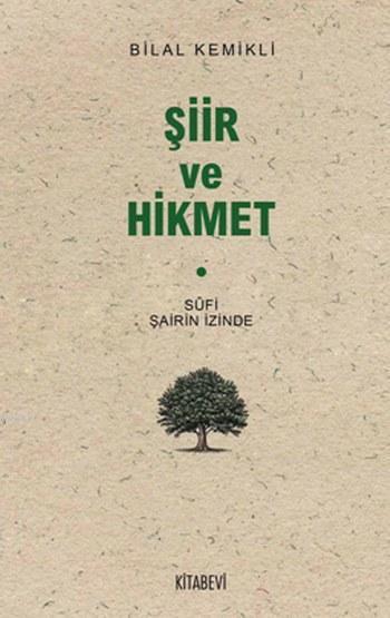 Şiir ve Hikmet; Sufi Şairin İzinde