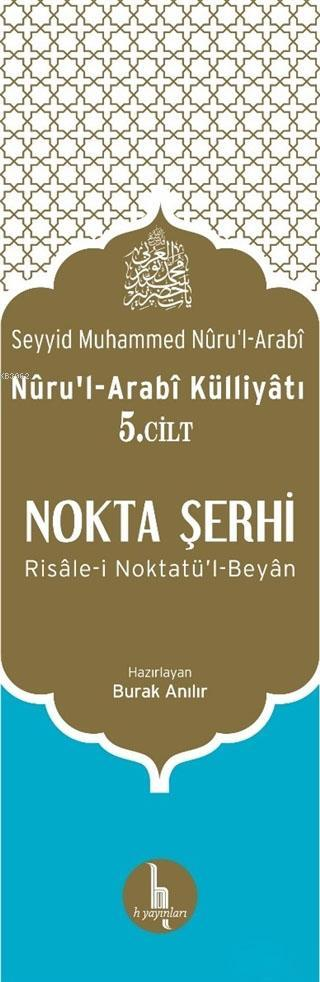 Nokta Şerhi - Nuru'l-Arabi Külliyatı 5.Cilt; Risale-i Noktatü'l-Beyan