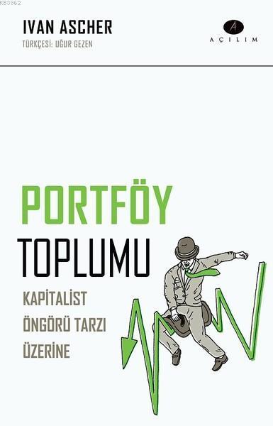 Portföy Toplumu; Kapitalist Öngörü Tarzı Üzerine