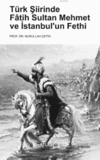 Türk Şiirinde Fâtih Sultan Mehmet ve İstanbul'un Fethi
