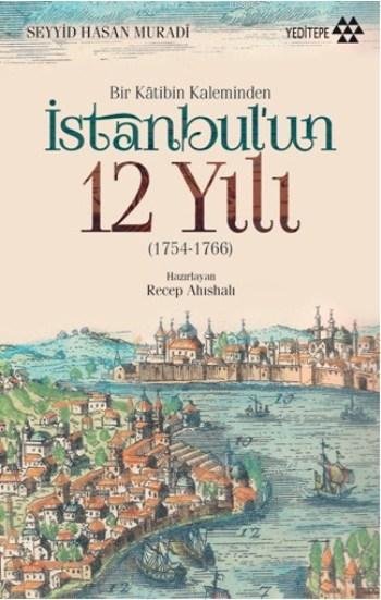 Bir Katibin Kaleminden İstanbul'un 12 Yılı; 1754-1766